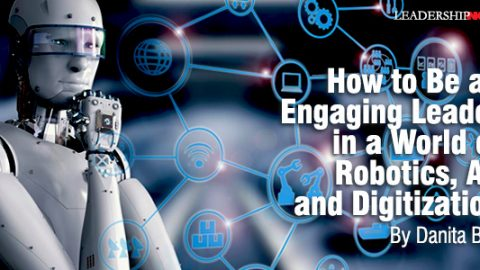 How to Be an Engaging Leader in a World of Robotics, AI, and Digitization