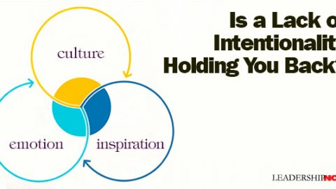 Is a Lack of Intentionality Holding You Back?