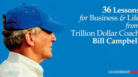 36 Lessons for Business & Life from Trillion Dollar Coach Bill Campbell